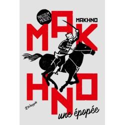 Makhno, une épopée -...