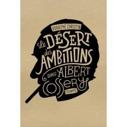 Le désert des ambitions,...