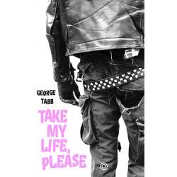 Take my life, please -...