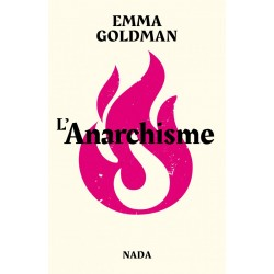 L'anarchisme - Emma Goldman